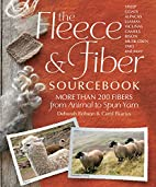 The Fleece & Fiber Sourcebook: More Than 200…