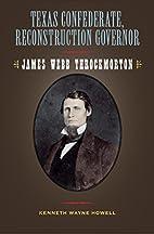 Texas Confederate, Reconstruction governor :…
