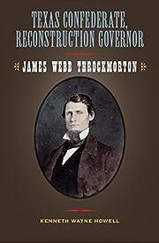 Texas Confederate, Reconstruction Governor:…