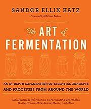 The Art of Fermentation: The original guide…