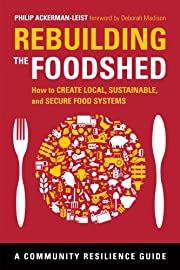 Rebuilding the Foodshed: How to Create…