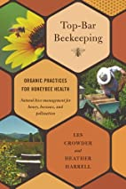 Top-Bar Beekeeping: Organic Practices for…
