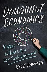 Doughnut economics : seven ways to think…