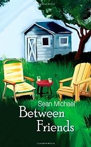 Between Friends af Sean Michael