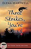 Three Strikes, You're Dead