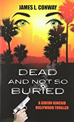 Dead and Not So Buried by James L. Conway