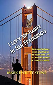 I Left My Haunt in San Francisco (From the…