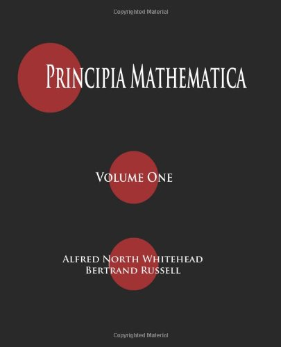 Principia Mathematica written by Alfred North Whitehead and Bertrand Russell