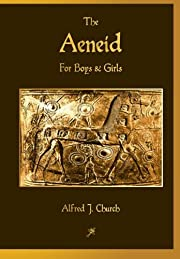 The Aeneid for Boys and Girls av Alfred J.…
