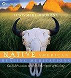 Native American Healing Meditations: Guided…