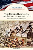 The Robber Barons and the Sherman Antitrust…