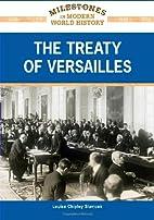 The Treaty of Versailles (Milestones in…