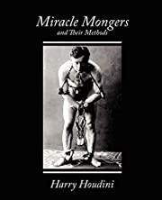 Miracle Mongers and Their Methods af Houdini…