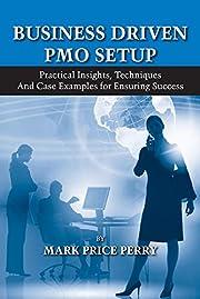 Business Driven PMO Setup: Practical…