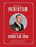 The call of patriotism : the words & legacy of George H.W. Bush / curated by John Burns ; preface by Barbara Bush ; foreword by General Brent Scowcroft