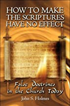 How to Make the Scriptures Have No Effect:…