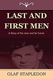 Last and First Men: A Story of the near and…