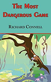 The Most Dangerous Game - Richard Connell's…