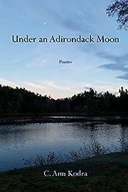 Under an Adirondack moon : poems por C. Ann…