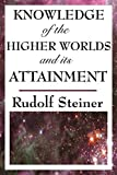 Knowledge of the higher worlds : how is it achieved? / Rudolf Steiner