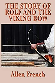 The Story of Rolf and the Viking Bow av…