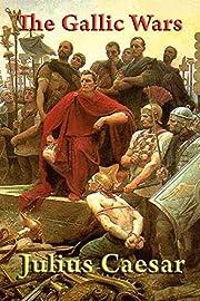 The Gallic Wars de Julius Caesar
