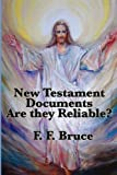 The New Testament documents : are they reliable? /by F. F. Bruce