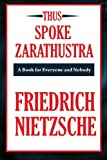 Thus Spoke Zarathustra (1885) (Book) written by Friedrich Nietzsche