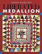 Liberated Medallion Quilts – tekijä: Gwen…