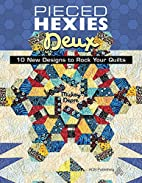 Pieced Hexies Deux: 10 New Designs to Rock…
