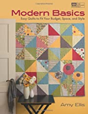 Modern Basics: Easy Quilts to Fit Your…