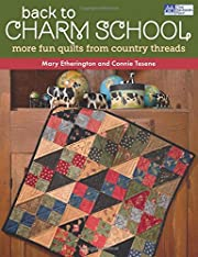 Back to Charm School: More Fun Quilts from…