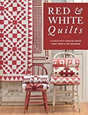Red & White Quilts: 14 Quilts with Timeless…
