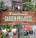 Handmade GARDEN PROJECTS by Lorene Edwards…