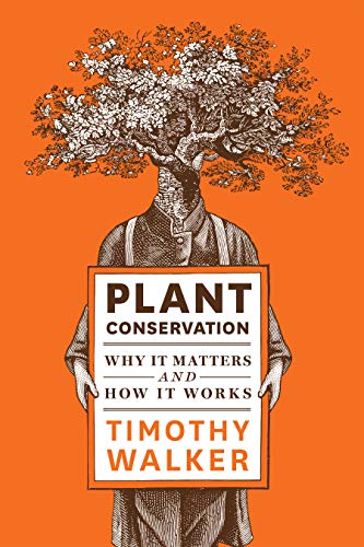Plant conservation : why it matters and how it works