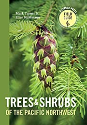 Trees and Shrubs of the Pacific Northwest (A…