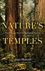 Nature's Temples: The Complex World of Old-Growth Forests - Joan Maloof