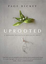 Uprooted: A Gardener Reflects on Beginning…