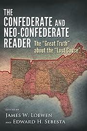 The Confederate and Neo-Confederate Reader:…