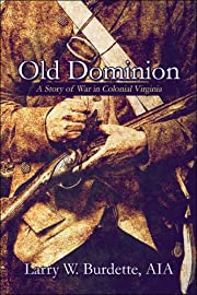 Old Dominion; A Story of War in Colonial…