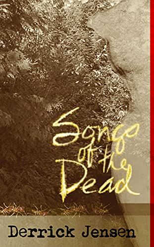 Songs of the Dead (Flashpoint Press), Jensen, Derrick