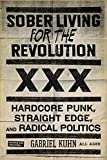 Image for Sober Living for the Revolution: Hardcore Punk, Straight Edge, and Radical Politics