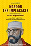 Maroon the Implacable: The Collected Writings of Russell Maroon Shoatz, Shoatz, Russell Maroon