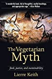 The Vegetarian Myth: Food, Justice, and Sustainability, Keith, Lierre