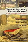 Image for Send My Love and a Molotov Cocktail!: Stories of Crime, Love and Rebellion (Switchblade)