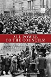 All Power to the Councils!: A Documentary History of the German Revolution of 1918?1919