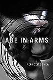 Abe in Arms (Reach and Teach), Deitz Shea, Pegi