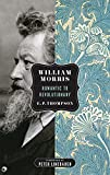 Image for William Morris: Romantic to Revolutionary (Spectre)