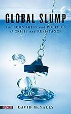 Global Slump: The Economics and Politics of…