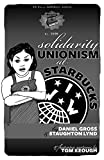 Solidarity Unionism at Starbucks (PM Pamphlet), Lynd, Staughton; Gross, Daniel